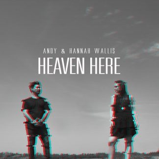 Andy & Hannah Wallis - Heaven Here album cover